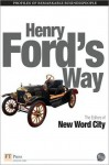 Henry Ford's Way - New Word City