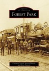 Forest Park (GA) (Images of America) (Images of America (Arcadia Publishing)) - Christine Terrell, Steve Pearson