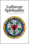 Lutheran Spirituality - Robert Baker