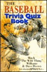 The Baseball Trivia Quiz Book - Mitch Williams, Dave Brown, Harry Kalas