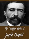 The Complete Works of Joseph Conrad (35 Complete Works of Joseph Conrad Including Heart of Darkness, Nigger Of The Narcissus, Nostromo, The Secret Agent, Lord Jim, Twixt Land and Sea Tales And More) - Joseph Conrad