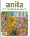 Anita e a Prenda de Anos - Marcel Marlier, Gilbert Delahaye