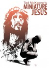 Miniature Jesus - Ted McKeever, Ted McKeever