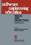 Software Engineering Education: Needs and Objectives Proceedings of an Interface Workshop - Anthony I. Wasserman