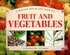 A Creative Step-By-Step Guide to Fruit and Vegetables - Peter Blackburne-Maze, Whitecap Books, Neil Sutherland