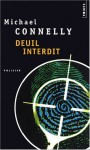 Deuil interdit - Michael Connelly, Robert Pépin