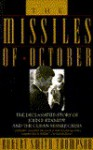 The Missiles of October: The Declassified story of John F. Kennedy and the Cuban Missile Crisis - Robert Smith Thompson