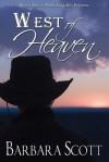 West of Heaven - Barbara Scott