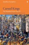 Cursed Kings: The Hundred Years War IV - Jonathan Sumption