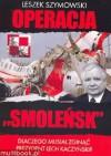 "Operacja ""Smoleńsk"" - Leszek Szymowski"
