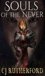 Souls of the Never: A Young Adult and Teens, Fantasy, Scifi, Romance, Time Travel series, with Dragons, Elves and Faeries. (Tales of the Neverwar Series Book 1) - Colin Rutherford, CJ Rutherford