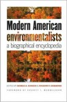 Modern American Environmentalists: A Biographical Encyclopedia - George A. Cevasco, Richard P. Harmond, Everett I. Mendelsohn