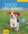 1000 Dog Names: From A to Z - Gerd Ludwig