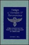 Vestiges of Mortality & Remembrance - Edward L. Bell