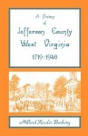 A History of Jefferson County, West Virginia [1719-1940] - Millard Kessler Bushong