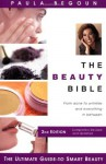 The Beauty Bible: The Ultimate Guide to Smart Beauty - Paula Begoun