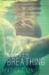 Forever Breathing - Heather Allen