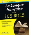 La Langue française Pour les Nuls (French Edition) - Alain Bentolila, Marc Chalvin, Delétraz