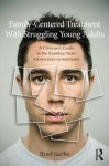 Family Therapy With Struggling Young Adults - Brad Sachs