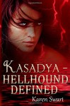 Kasadya Hellhound Defined - Karen Swart