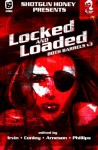Shotgun Honey Presents: Locked and Loaded (Both Barrels) (Volume 3) - Owen Laukkanen, Keith Rawson, Bracken MacLeod, Jedidiah Ayres, Patricia Abbott, Kent Gowran, Nick Kolakowski, Chris Rhatigan, Marie S. Crosswell, Angel Luis Colón, Tess Makovesky, Katanie Duarte, Seth Lynch, Travis Richardson, Nigel Bird, Hector Acosta, Michael Bracken, F