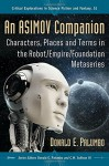 An Asimov Companion: Characters, Places and Terms in the Robot/Empire/Foundation Metaseries (Critical Explorations in Science Fiction and Fantasy) - Donald E Palumbo, Donald E. Palumbo, C.W. Sullivan III