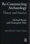 Reconstructing Archaeology: Theory and Practice - Michael Shanks, Shanks Michael