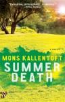 Summer Death: A Thriller (The Malin Fors Thrillers) - Mons Kallentoft
