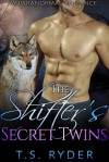 The Shifter's Secret Twins - T. S. Ryder