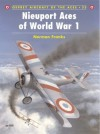 Nieuport Aces of World War 1 - Norman L.R. Franks, Harry Dempsey