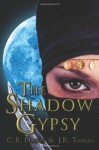 The Shadow Gypsy - C.R. Daems, J.R. Tomlin