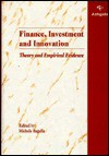 Finance, Investment, and Innovation: Theory and Empirical Evidence - Michele Bagella