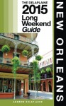 New Orleans - The Delaplaine 2015 Long Weekend Guide (Long Weekend Guides ) by Andrew Delaplaine (2014-08-26) - Andrew Delaplaine;