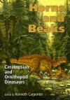 Horns and Beaks: Ceratopsian and Ornithopod Dinosaurs - Kenneth Carpenter