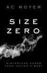 Size Zero - A.C. Moyer