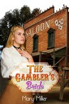 Western Romance: Mail Order Bride: The Gambler's Bride (Clean Western Historical Romance) (Sweet Western Christian Romance) - Mary Miller