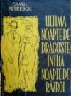Ultima noapte de dragoste, întîia noapte de razboi - Camil Petrescu, L. Bardocz, Al Săndulescu