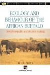 Ecology and Behaviour of the African Buffalo: Social inequality and decision making (Chapman & Hall Wildlife Ecology and Behaviour Series) - H.H.T Prins