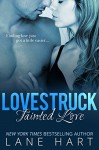 Tainted Love (A Lovestruck Novella Book 1) - Lane Hart