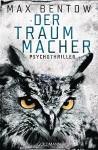Der Traummacher: Ein Fall für Nils Trojan 6 - Psychothriller (Kommissar Nils Trojan, Band 6) - Max Bentow