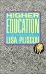 Higher Education - Lisa Pliscou
