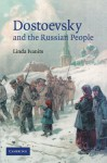 Dostoevsky and the Russian People - Linda Ivanits