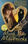 Much Ado About Mavericks (Hearts of Owyhee Western Romance) (Volume 4) - Jacquie Rogers