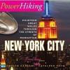 Powerhiking New York City - Fourteen Great Walks Through the Streets of Manhattan - Carolyn Hansen, Cathleen Peck