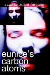 Eunice's Carbon Atoms - Adam Furgang