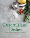 Desert Island Dishes: Recipes from the World's Top Chefs Celebrating 130 Years of Maldon Sea Salt - Jay Rayner
