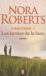 Les larmes de la lune (Magie irlandaise, #2) - Nora Roberts