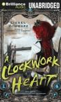 Clockwork Heart, A - Liesel Schwarz, Amy McFadden