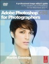 Adobe Photoshop CS5 for Photographers - Martin Evening