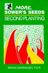 More Sower's Seeds: Second Planting - Brian Cavanaugh